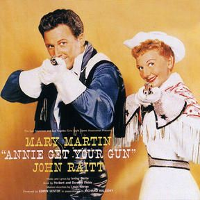 Musicals ANNIE GET YOUR GUN  MARY MARTIN, JOHN RAITT,