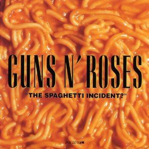 The Spaghetti Incident? - W. Axl Rose