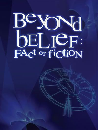 Beyond Belief: Fact or Fiction