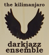 Kilimanjaro Darkjazz Ensemble, The