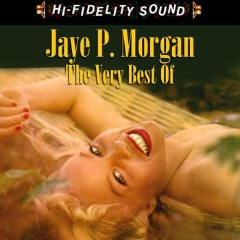 Jaye P. Morgan JAYE P. MORGAN - The Very Best